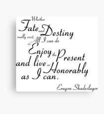 Eragon Shadeslayer's Fate and Destiny quote Canvas Print
