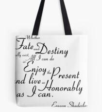 Eragon Shadeslayer's Fate and Destiny quote Tote Bag