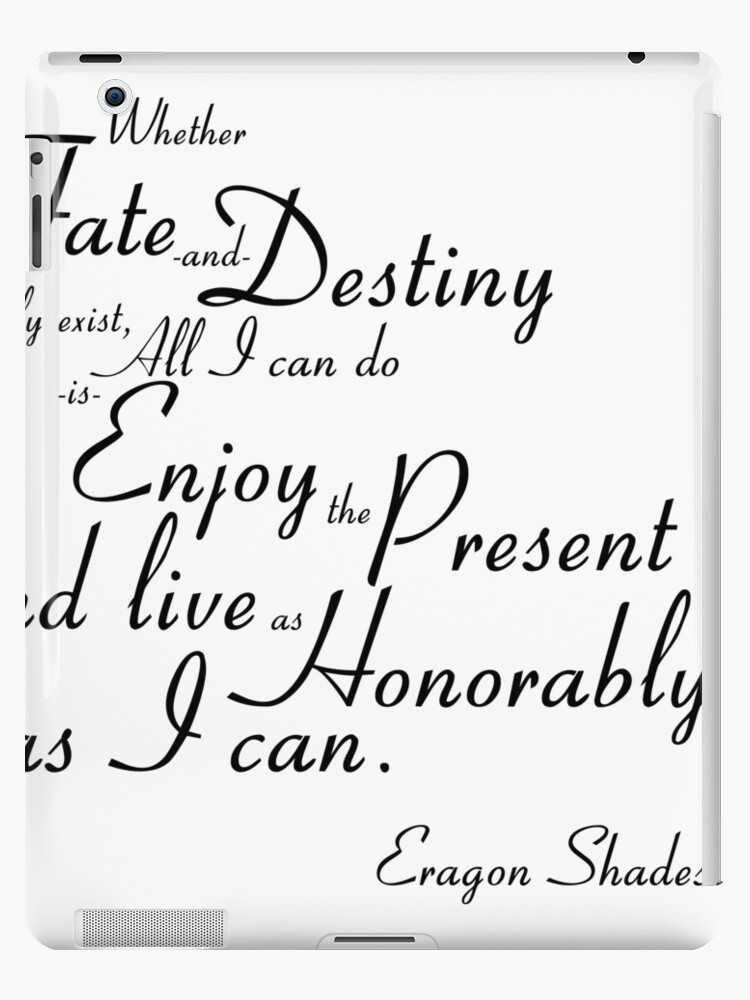 Eragon Shadeslayers Fate And Destiny Quote Ipad Cases Skins By