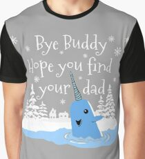 Bye Buddy Hope you find your dad Graphic T-Shirt