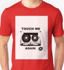 touch me again Unisex T-Shirt