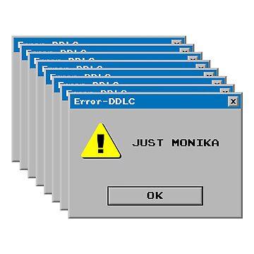 Doki Doki Literature Club Anime Visual Novel Video Game Just Monika Windows Error by SteinsFate