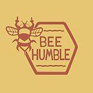 BEE HUMBLE by Dylan Morang