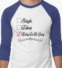 PRIDE AND PREJUDICE JANE AUSTEN TAKEN WAITING FOR MR. DARCY Men's Baseball ¾ T-Shirt