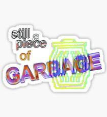 Noch ein Stück Müll-Aufkleber Sticker