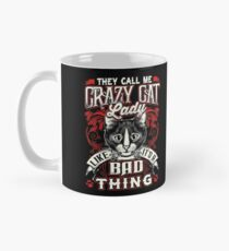 THEY CALL ME CRAZY CAT LADY LIKE IT'S A BAD THING Mug