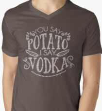 You Say Potato I Say Vodka T-Shirt