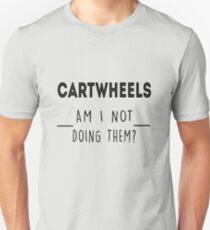 Cartwheels. Am I not doing them? T-Shirt