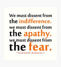 """We must dissent ...""""Thurgood Marshall"""" Inspirational Quote Art Print"""