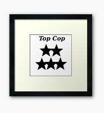 For Top Cops Framed Print