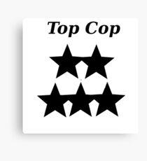 For Top Cops Canvas Print