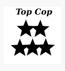 For Top Cops Photographic Print