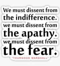 """We must dissent...""""Thurgood Marshall"""" Inspirational Quote Sticker"""