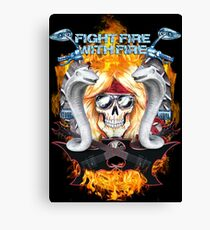 Fight fire with fire  Canvas Print
