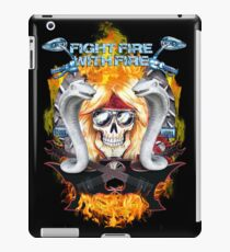 Fight fire with fire  iPad Case/Skin