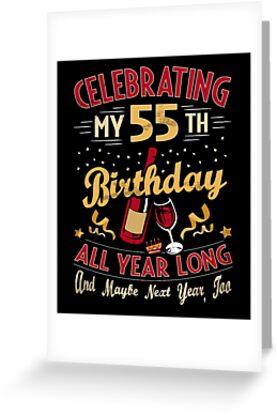 Celebrating My 55th Birthday Funny 55 Yr Old Gag Gift