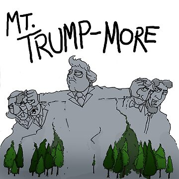 Mt Trump-more by TheKingLobotomy