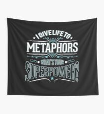 I give life to metaphors Wall Tapestry