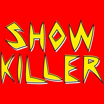 Showkiller by chunked