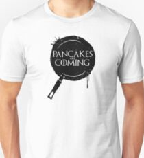 Pancakes Are Coming- Black Version Unisex T-Shirt