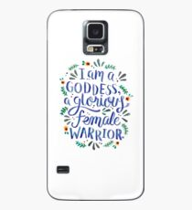 I am a goddess, a glorious female warrior. Case/Skin for Samsung Galaxy