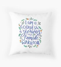 I am a goddess, a glorious female warrior. Throw Pillow
