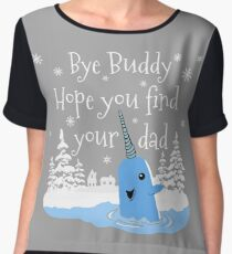 Bye Buddy Hope you find your dad Chiffon Top