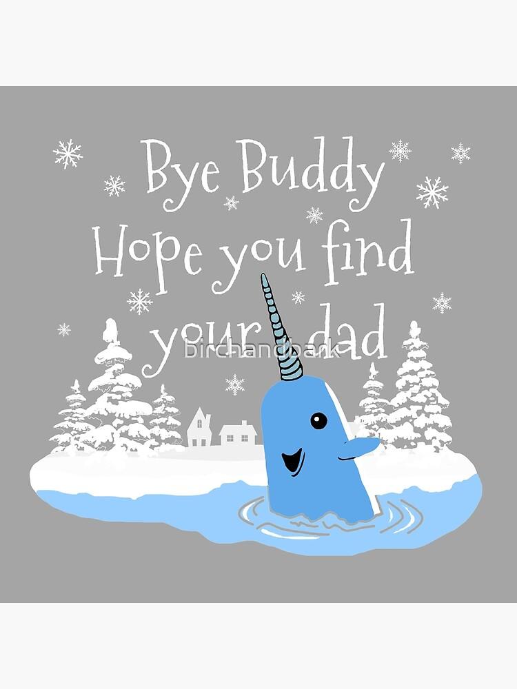Bye Buddy Hope you find your dad by birchandbark