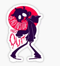 Dead Inside and Out Sticker