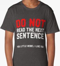 Do Not Read The Next Sentence Long T-Shirt