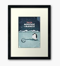 Visit the Mountains of Madness Framed Print