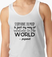 Jughead quotes - Sardonic humor Tank Top