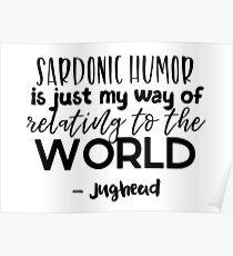 Jughead quotes - Sardonic humor Poster