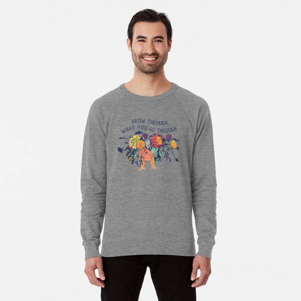 Wachsen Sie durch, was Sie durchmachen Leichter Pullover