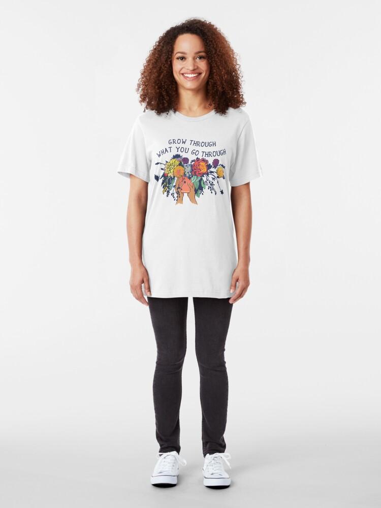 Alternative Ansicht von Wachsen Sie durch, was Sie durchmachen Slim Fit T-Shirt