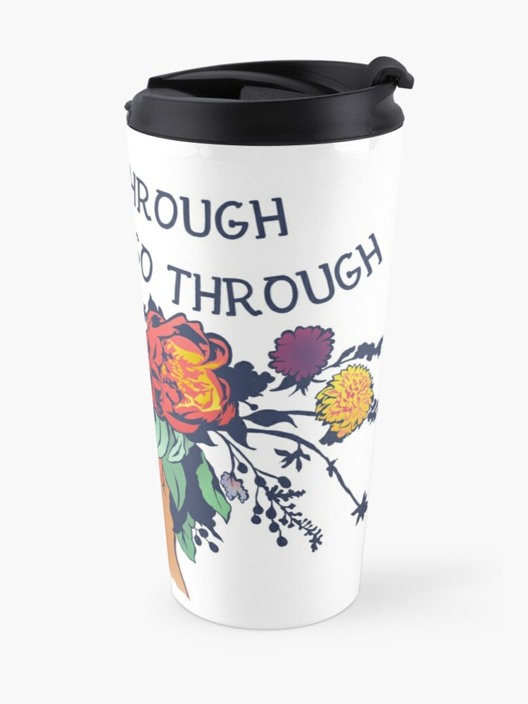 Alternate view of Grow Through What You Go Through Travel Mug