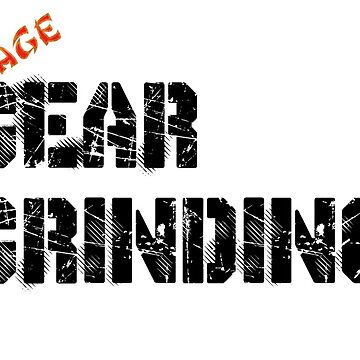 Gear Grinding - Deaf Cage by kdume
