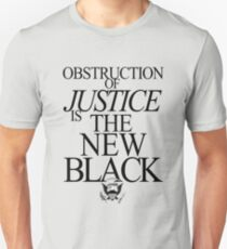 Obstruction of Justice is the New Black T-Shirt