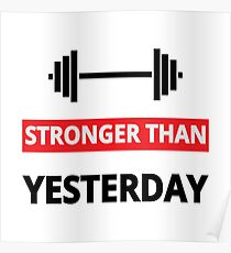 Stronger Than Yesterday - Inspirational Fitness Gym Quote Text Poster