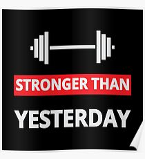 Stronger Than Yesterday - Inspirational Gym Workout Design Poster