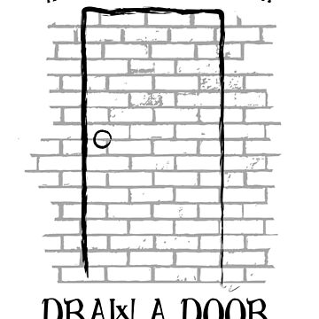 Draw a Door Graphic by TotalTeeGeek