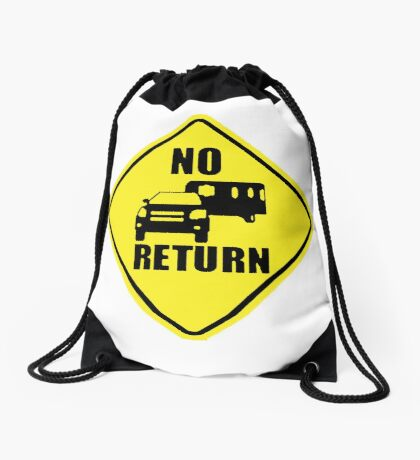 NO RETURN  Drawstring Bag