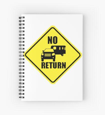 NO RETURN  Spiral Notebook