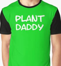 Plant Daddy  Graphic T-Shirt