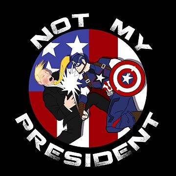 Not My President (Cap v Trump) by BasiliskOnline