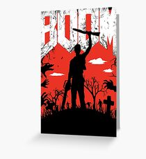 Boom Stick - Evil Dead - DOOM - Legends Greeting Card