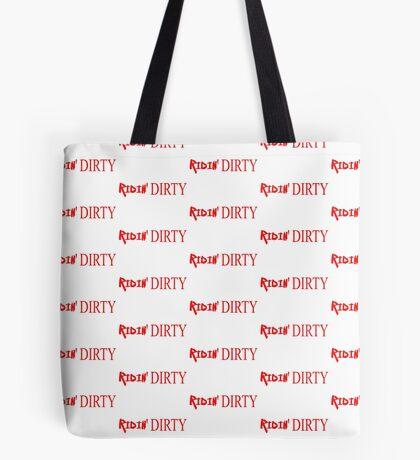 Ridin DIRTY Tote Bag