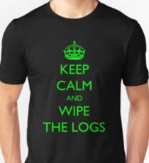 Keep Calm and... wipe the logs! Unisex T-Shirt