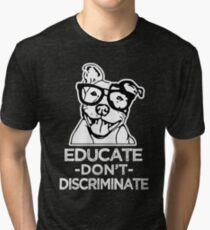 Educate don't Discriminate Pitbull Awareness Shirt Tri-blend T-Shirt