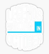 legends are born in october - best born october Sticker